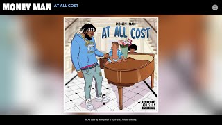Money Man - At All Cost (Audio)