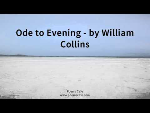 ode to evening william collins Ode intimations of immortality william wordsworth the oxford book of english   ode, above, and tintern abbey coleridge's dejection: an ode (from collins to  fitzgerald  what is the plot of the book ode to evening by william collins.