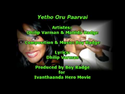 Yetho Oru Paarvai (dhilip Varman & Matilda Radge) video