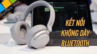 Tai nghe Surface Headphones kết nối bluetooth không dây tốt nhất của Microsoft