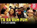 Ta Ra Rum Pum   Full Title Song | Saif Ali Khan | Rani Mukerji | Jaaved Jaafery