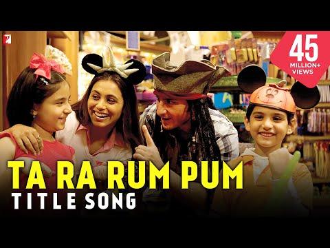 Ta Ra Rum Pum - Full Title Song | Saif Ali Khan | Rani Mukerji
