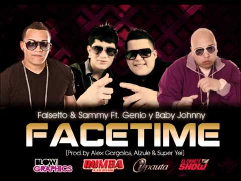 falsetto y sammy ft genio y baby johnny - facetime