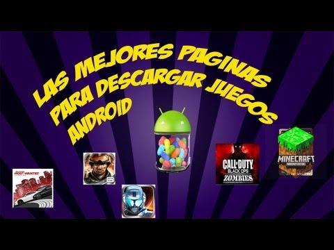 LAS MEJORES PAGINAS PARA DESCARGAR JUEGOS ANDROID GRATIS 2013