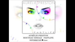 Aurélie Preston - Fastlife (Audio)