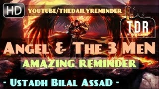 The Angel & The 3 Men? Amazing Reminder ? by Ustadh Bilal Assad ? The Daily Reminder