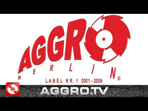 AGGRO BERLIN LABEL NR. 1 - 2001 - 2009 (OFFICIAL VERSION)
