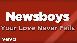 Watch Newsboys Your Love Never Fails video