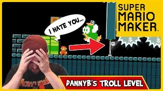 DannyB's Troll Level REALLY Took A Toll On Me! - Super Mario Maker [Stream Highlights]