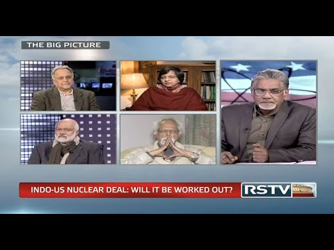 The Big Picture - Indo-US Nuclear Deal: Will it be worked out?