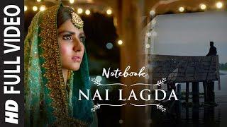 Full Video: Nai Lagda | Notebook | Zaheer Iqbal & Pranutan Bahl | Vishal Mishra