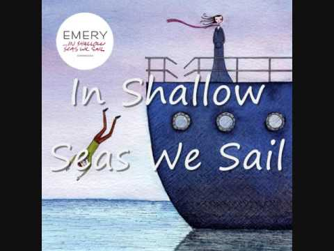 Emery - In Shallow Seas We Sail