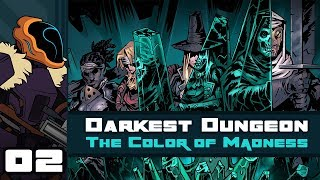 Let's Play Darkest Dungeon: The Color of Madness [Modded] - PC Gameplay Part 2 - Highwaymonster