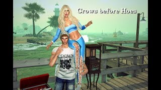Crows before Hoes in Second Life