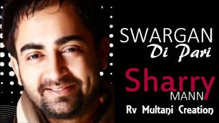 Sharry Mann - Swargan di Pari - Oye Hoye Pyar Ho Gaya - Punjabi Movie Songs