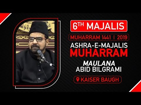 6th MAJLIS | MAULANA ABID BILGRAMI | KESAR BAUG MUMBAI | 6th Muharram | 1441 Hijri 5th Sept.2019