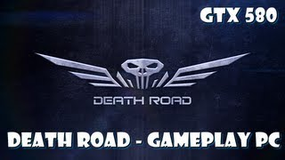 Death Road on GTX 580 - All Maximum 1080p