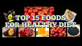 TOP 15 foods for healthy diet- Healthy Tips