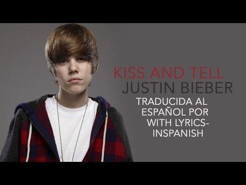 Kiss And Tell - Justin Bieber - Traducido al español