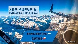 ¿Se mueve el avión arriba de la cordillera? vuelo Buenos Aires Santiago