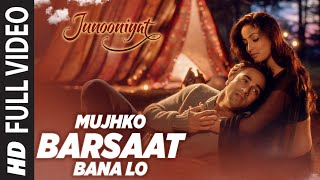 Mujhko Barsaat Bana Lo Full Video Song | Junooniyat | Pulkit Samrat, Yami Gautam | T-Series
