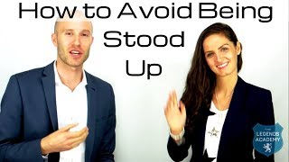 How To Avoid Being Stood Up