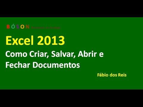 Excel 2013 - Como Criar, Salvar e Abrir Documentos