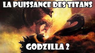 GODZILLA 2 : origines et puissances des monstres !