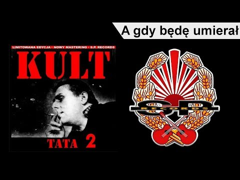 Kult - A Gdy Bede Umieral