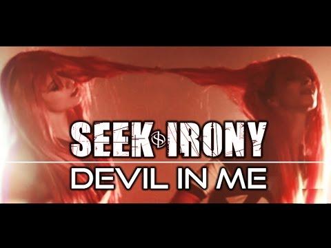 Seek Irony - Devil In Me