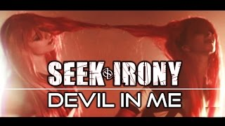 @SEEKIRONY - Devil In Me @newoceanmedia