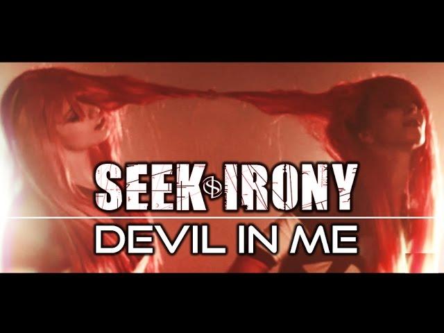 Seek Irony - Devil In Me (Official) [HD]