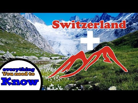 Everything You Need to Know About Switzerland