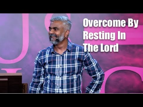 Overcome By Resting in the Lord | Steven Francis
