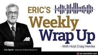 Sprott Money News Weekly Wrap-up - 5.17.19