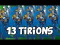 13 Tirions in One Game