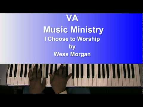 I Choose To Worship By Wess Morgan video