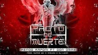 Video Pacto De Muerte ft. Don Omar Kendo Kaponi