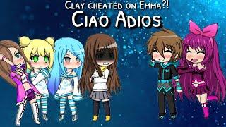 CLAY CHEATED ON EMMA?!?!| Ciao Adios|
