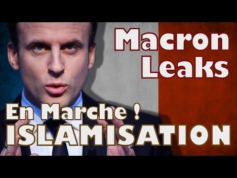 Macron Leaks - Islamisation, le plan en marche !