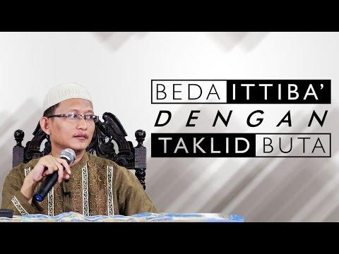 Video Singkat: Beda Ittiba' Dengan Taklid Buta - Ustadz Abu Yahya Badru Salam, Lc