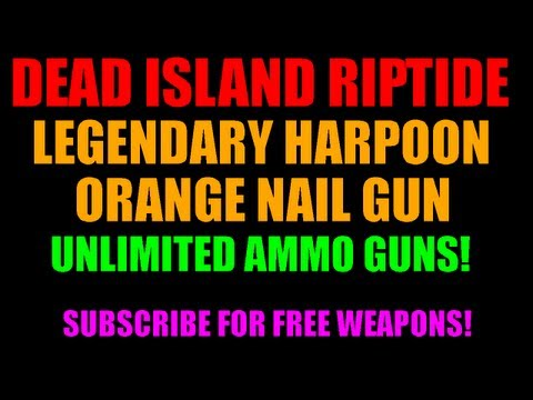 Dead Island Riptide Weapons   Unlimited Ammo Explosive Harpoon Gun   Mindblowing Nail Gun (HD)