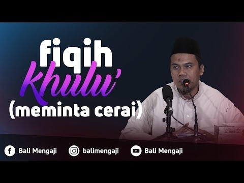 Fiqih Khulu' (Meminta Cerai) - Ustadz Kholiful Hadi