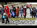 Samsun'da FETÖ operasyonu! 5 Kişi Tutuklandı