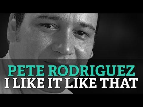 Pete Rodriguez - I Like It Like That