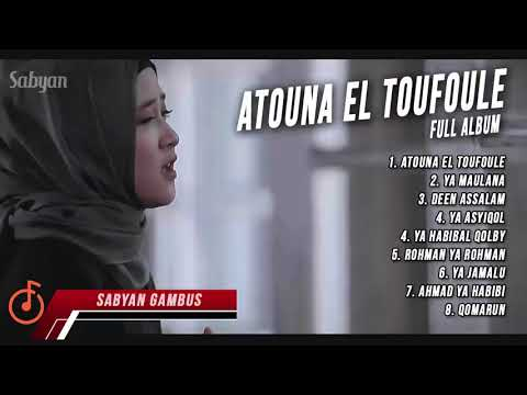 Sabyan Gambus ATOUNA EL TOUFOULE - FULL ALBUM BY Nissa | YA MAULANA