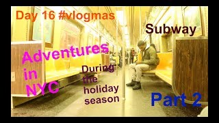 Adventures in NYC during the Holiday Season | Part 2 | Day 16 of #vlogmas