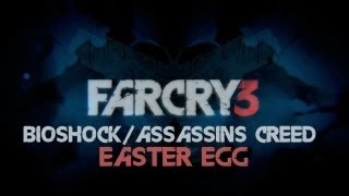 Far Cry 3 - Bioshock/Assassin's Creed Easter Eggs