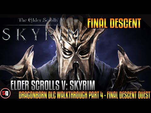 The Elder Scrolls V: Skyrim - Dragonborn DLC Walkthrough Part 4 - The Final Descent Quest