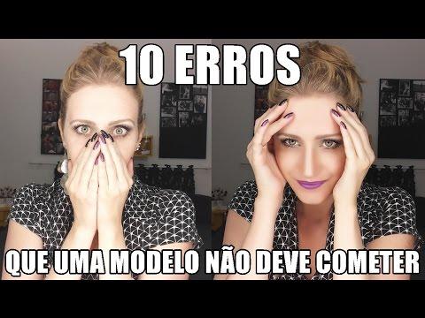 COMO SER MODELO: 10 ERROS QUE UMA MODELO NÃO DEVE COMETER.